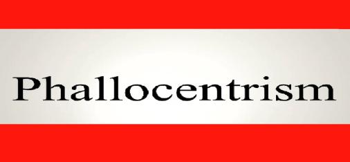 phallocentrism